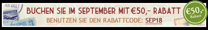 Buchen Sie im September mit €50,- Rabatt! Benutzen Sie den Rabattcode: SEP18
